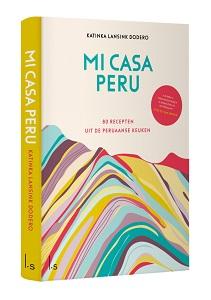 Kookboek Mi Casa Peru Katinka Lansink Dodero recept